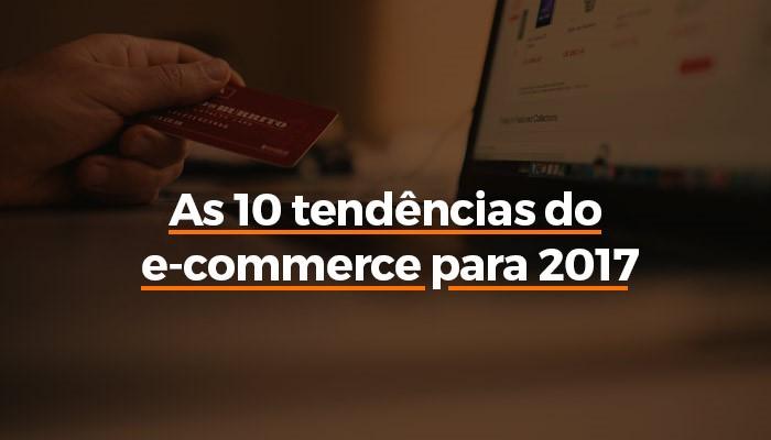 As 10 tendências de e-commerce para 2017_youlead.jpg